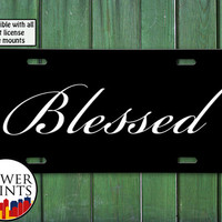 Blessed Quote Cursive Script Writing Christian Religion Jesus For Front License Plate Car Tag One Size Fits All Vehicle Custom