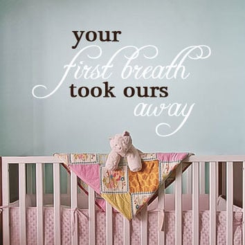 Your first breath took ours away, Two Color Vinyl Wall Decal