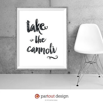 Printable Art take the cannoli printable quote Godfather quote movie quotes home decor wall art print mafia quotes movie art print download