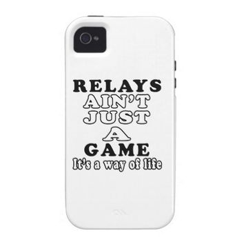 Relays Ain't Just A Game It's A Way Of Life