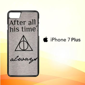 After all this time always quote harry potter iPhone 7 Plus Case