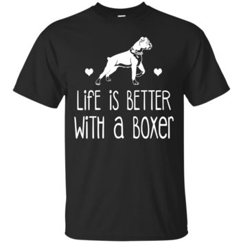 Boxer T Shirt Life Is Better WITH A Boxer
