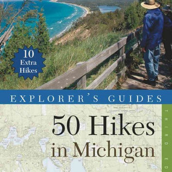 Explorer's Guide 50 Hikes in Michigan: Sixty Walks, Day Trips, and Backpacks in the Lower Peninsula (50 Hikes)