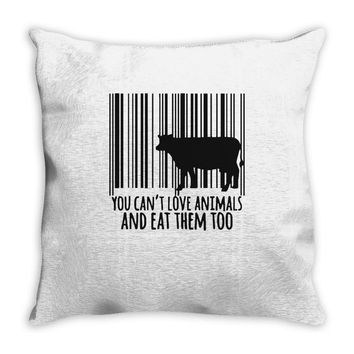 you can't love animals and eat them too! Throw Pillow