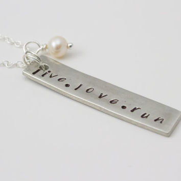Live, Love, Run - Silver and Cultured Pearl Hand Stamped Necklace, Runner's Jewelry, Personalizd Jewelry