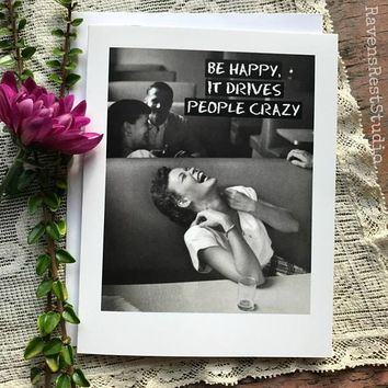 Be Happy It Drives People Crazy Funny Vintage Style Happy Birthday Card Friends Birthday Greeting Card FREE SHIPPING