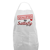 Qualified To Satisfy Adult Apron