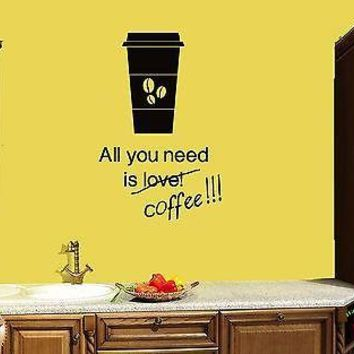 Wall Sticker Quotes All You Need Is Love Or Coffee Decor For Kitchen  Unique Gift z1512