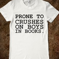 Supermarket: Prone To Crushes on Boys In Books from Glamfoxx Shirts