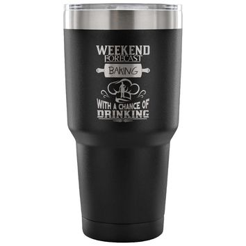 Travel Mug Weekend Forecast Baking With Chance Of 30 oz Stainless Steel Tumbler