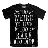 KILLSTAR TOO WEIRD TO LIVE T-SHIRT