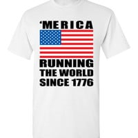 Merica Running the World Since 1776