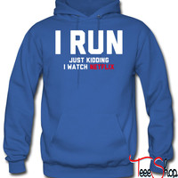 I Run, Just Kidding I Watch Netflix hoodie