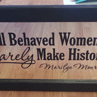 "Mirror with Marilyn Monroe quote: ""Well Behaved Women Rarely Make history"""