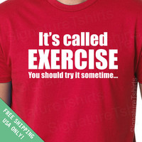 It's called Exercise Mens Womens T-shirt Christmas workout gift father dad husband daddy fitness gym shirt tshirt Birthday mom s-2xl