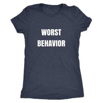 Worst Behavior Tee