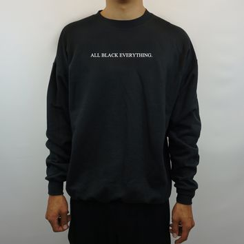 ALL BLACK EVERYTHING SWEATER