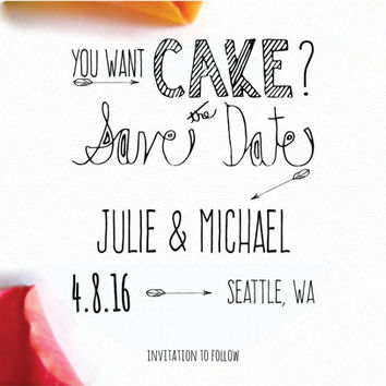 Save The Date Post Card Stamp- DIY Wedding Stamp- Wedding Invite Stamp- Hand Drawn- You Want Cake