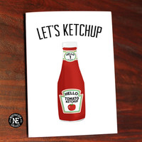Let's Ketchup - Funny Humor Card - Friendship Card 5 X 7 Inches