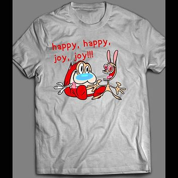 HAPPY, HAPPY, JOY. JOY!!! REN & STIMPY CARTOON T-SHIRT
