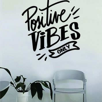 Positive Vibes Only v3 Quote Beautiful Design Decal Sticker Wall Vinyl Decor Living Room Bedroom Art Simple Cute Travel Good Vibes Happiness Smile Cursive Girls Teen