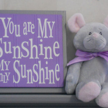 You Are My Sunshine My Only Sunshine  - Purple and Gray Baby Nursery Wall Decor, Grey Wall Sign