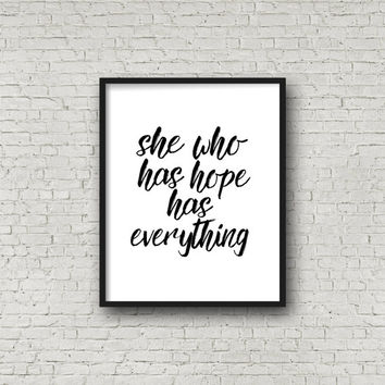She Who Has Hope Has Everything Printable, Hope Print, Quote Prints, Black Minimalist Print, Wall Art Prints, Inspirational Quote, Happy Art