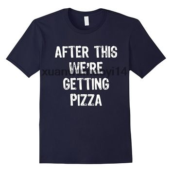 After This Were Getting Pizza - Men's Funny T-Shirt - O-neck
