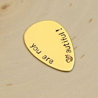 You are Beeautiful Bronze Teardrop Guitar Pick for the Lady Guitarist - Jazz Style Pick - GP723