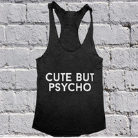 Cute but psycho Tank top yoga racerback funny slogan