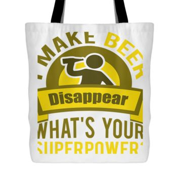 I Make Beer Disappear Tote Bag, 18 inches x 18 inches