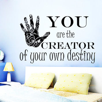 Wall Decal Vinyl Sticker Decals Art Home Decor Mural You Are the Creator of Your Own Destiny Motivation Quote Wall Bedroom Dorm N304