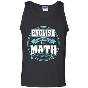 English Is Important But Math Is Importanter Teacher Shirt
