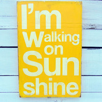 ON SALE TODAY - Typography Wall Art -I'm Walking on Sunshine Wood Sign