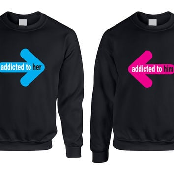 Addicted to her Addicted to him Valentine day Sweaters Couple