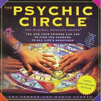 The Psychic Circle: The Magical Message Board You and Your Friends Can Use to Find the Answers to All Life's Questions/Game Boxed