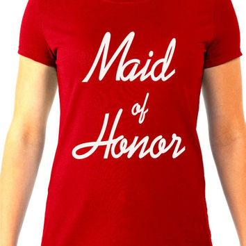 Maid Of Honor Women's Tee, Bachelorette Party