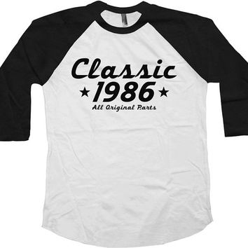 Birthday Raglan Classic 1986 (Any Year) 30th Birthday Gift American Apparel Raglan 30 Years Old Custom Shirt Mens Ladies Raglan Tee - SA451