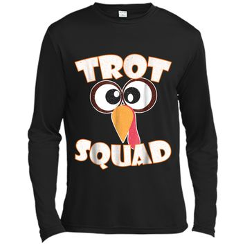Trot Squad Turkey Face Funny Thanksgiving  Gift Idea Long Sleeve Moisture Absorbing Shirt