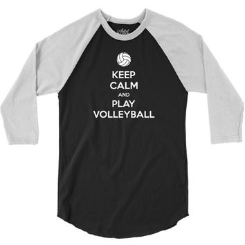 Keep Calm and Play Volleyball 3/4 Sleeve Shirt