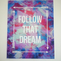 Follow that Dream 8.5 x 11 inch inspirational art print for baby nursery, kids room, dorm room, or home decor