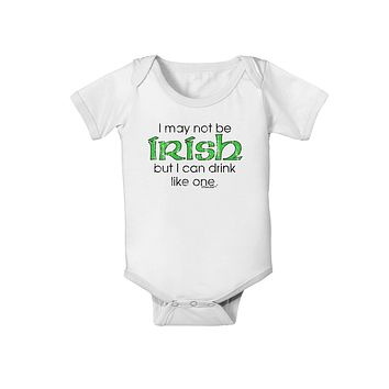 I May Not Be Irish Distressed Text Baby Romper Bodysuit by TooLoud