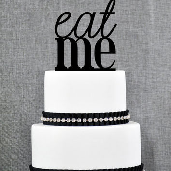 Eat Me Cake Topper in your Choice of Colors, Funny Wedding Cake Topper, Modern Wedding Cake Topper, Unique Cake Topper