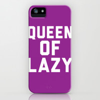 Queen Of Lazy iPhone & iPod Case by LookHUMAN