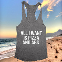 All i want is pizza and abs tank top dark grey yoga gym fitness work out fashion cute gift funny saying