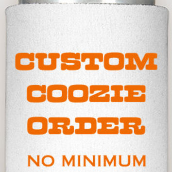 Design your own coozie, party coozies, picnic coozies, family reunion coozies, wedding coozies, no minimum, wholesale discounts, favors, fun