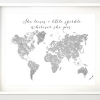"""10x8"""" 20x16"""" Printable world map, silver glitter map, girly art, """"She leaves a little sparkle wherever she goes"""" grey nursery map - map037 E"""