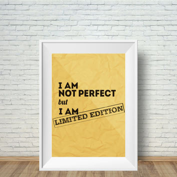 I Am Not Perfect But I Am Limited Edition, (Instant Download) , 300 dpi, Popular Digital Art
