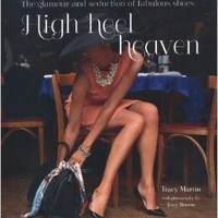 High Heel Heaven: Towering Temptations for Lovers of Fabulous Footwear