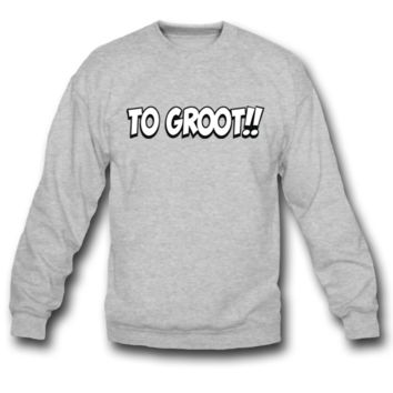 TOO GROOT SWEATSHIRT CREWNECKS
